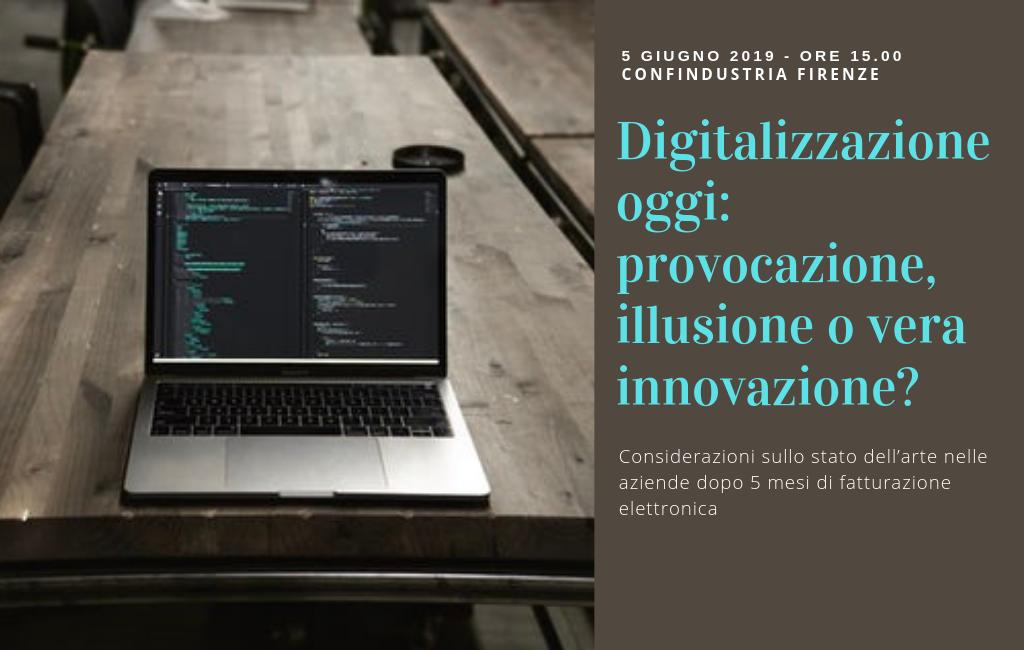 Digitalizzazione oggi: provocazione, illusione o vera innovazione?