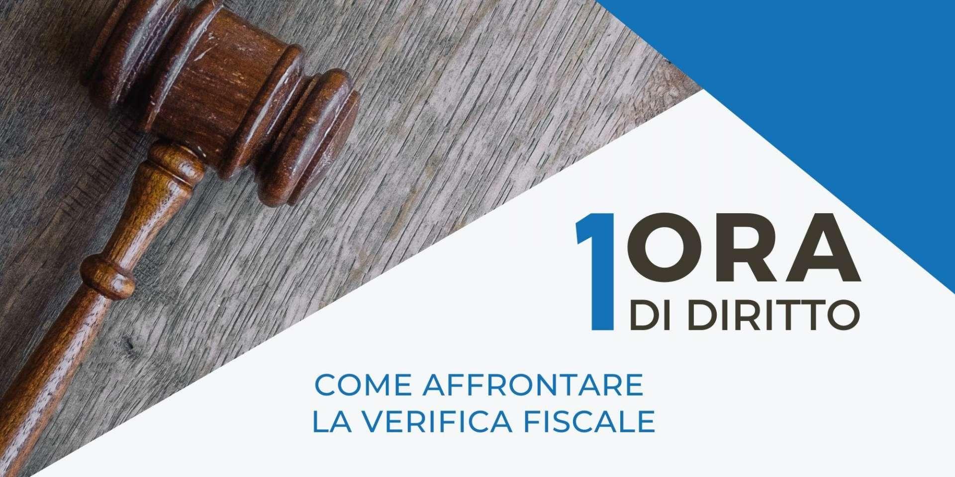 EVENTO ANNULLATO - 1Ora di diritto - Come affrontare la verifica fiscale