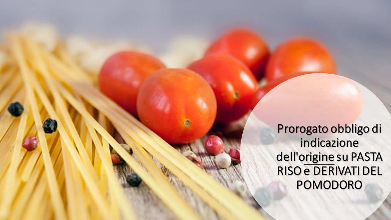 prorogato obbligo di indicazione dell'origine su pasta riso e derivati del pomodoro